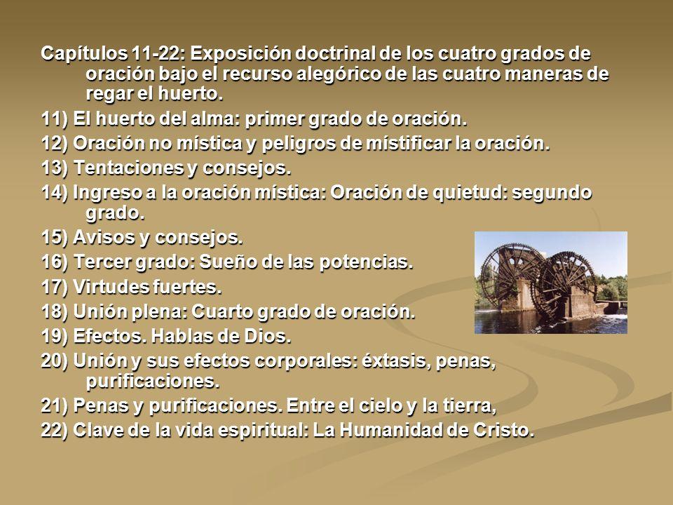 Capítulos 11-22: Exposición doctrinal de los cuatro grados de oración bajo el recurso alegórico de las cuatro maneras de regar el huerto. 11) El huert