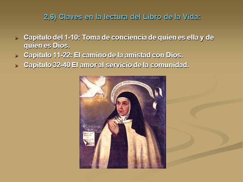 2,6) Claves en la lectura del Libro de la Vida: Capítulo del 1-10: Toma de conciencia de quien es ella y de quien es Dios. Capítulo del 1-10: Toma de