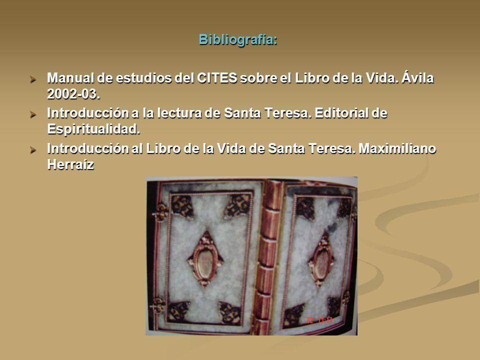 Bibliografía: Manual de estudios del CITES sobre el Libro de la Vida. Ávila 2002-03. Manual de estudios del CITES sobre el Libro de la Vida. Ávila 200