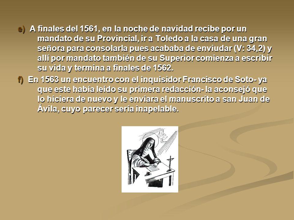 e) A finales del 1561, en la noche de navidad recibe por un mandato de su Provincial, ir a Toledo a la casa de una gran señora para consolarla pues ac