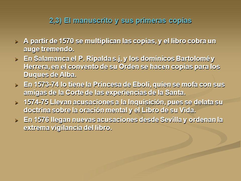 2,3) El manuscrito y sus primeras copias A partir de 1570 se multiplican las copias, y el libro cobra un auge tremendo. A partir de 1570 se multiplica