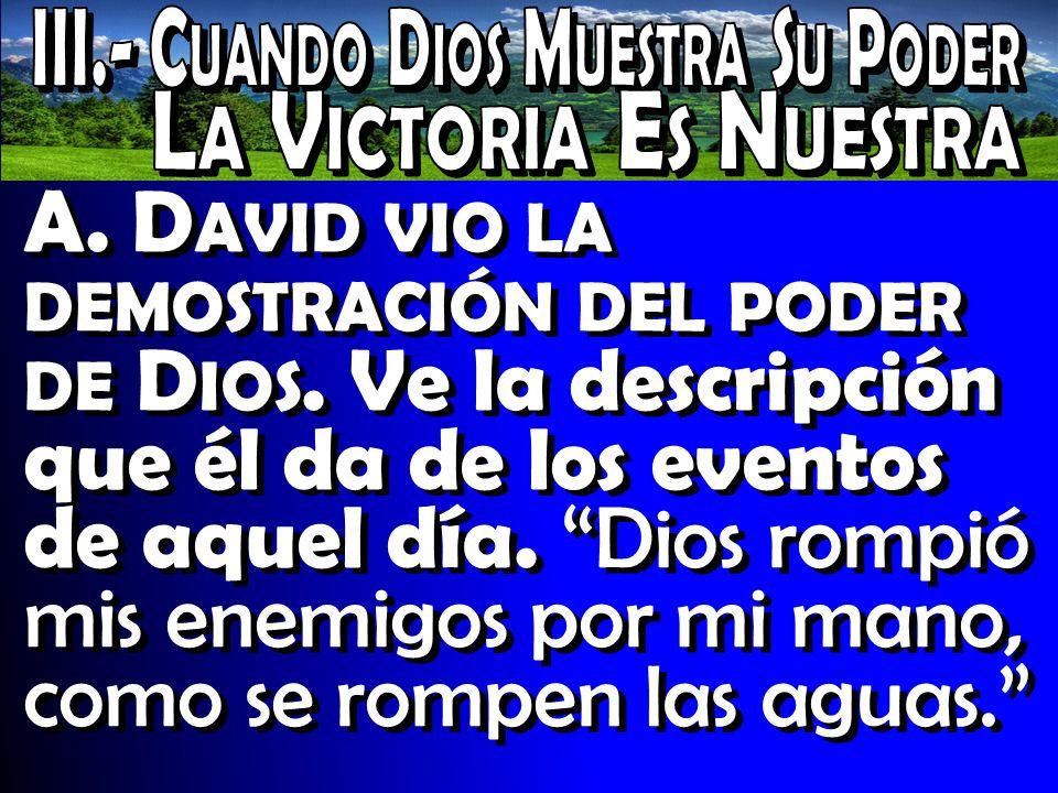 A.D AVID VIO LA DEMOSTRACIÓN DEL PODER DE D IOS.