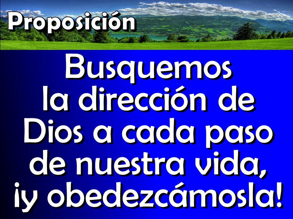 Busquemos la dirección de Dios a cada paso de nuestra vida, ¡y obedezcámosla!