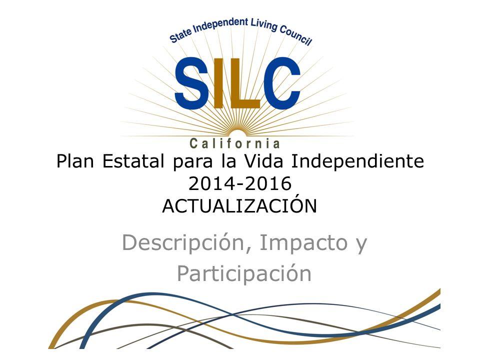 Plan Estatal para la Vida Independiente 2014-2016 ACTUALIZACIÓN Descripción, Impacto y Participación