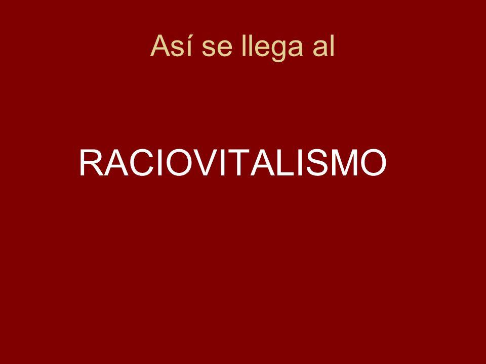 Así se llega al RACIOVITALISMO