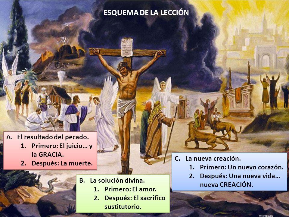 A.El resultado del pecado. 1.Primero: El juicio… y la GRACIA. 2.Después: La muerte. A.El resultado del pecado. 1.Primero: El juicio… y la GRACIA. 2.De