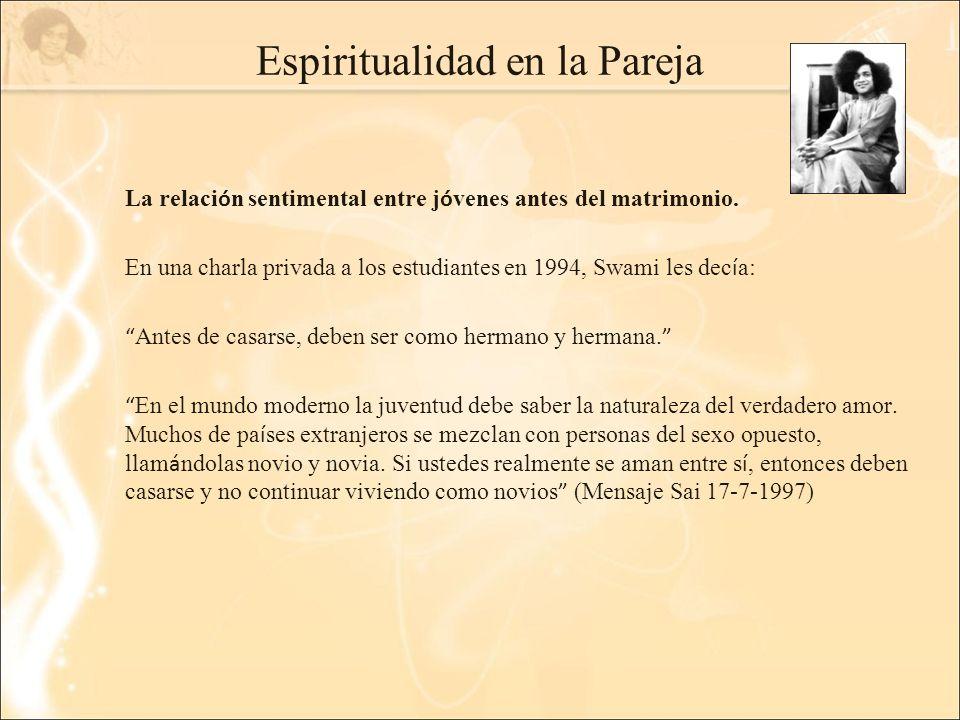 Espiritualidad en la Pareja La relaci ó n sentimental entre j ó venes antes del matrimonio.