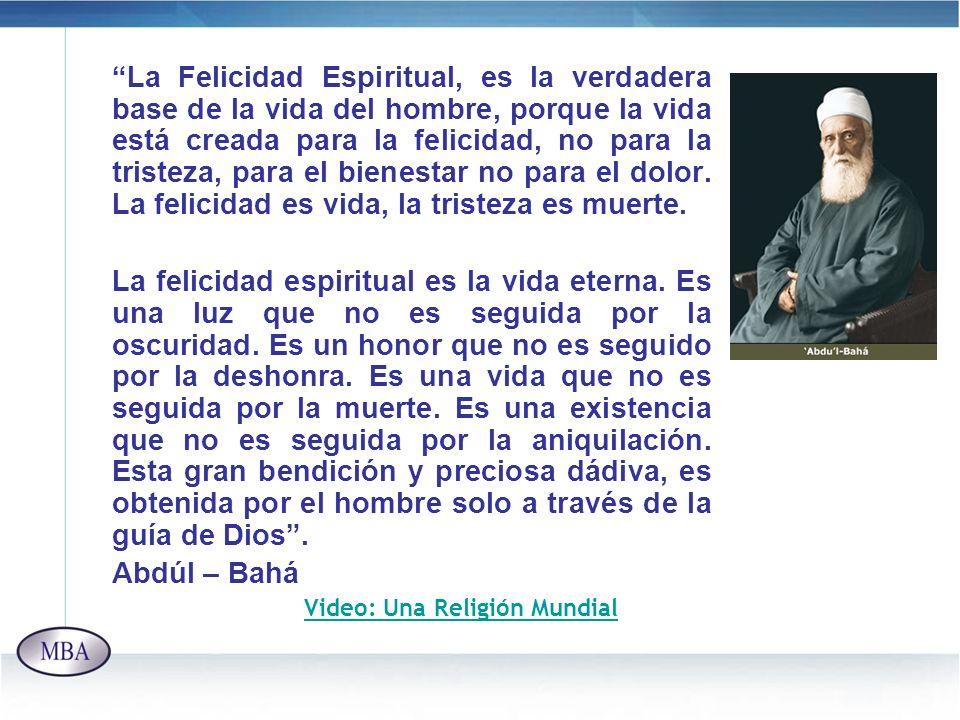 La Felicidad Espiritual, es la verdadera base de la vida del hombre, porque la vida está creada para la felicidad, no para la tristeza, para el bienes
