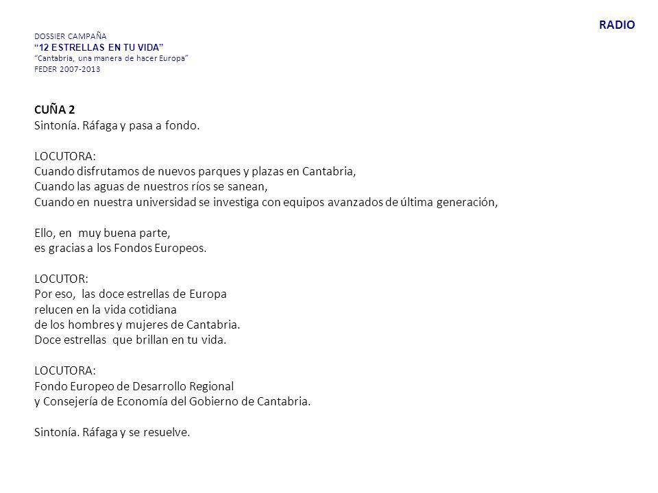 DOSSIER CAMPAÑA 12 ESTRELLAS EN TU VIDA Cantabria, una manera de hacer Europa FEDER 2007-2013 CUÑA 2 Sintonía.