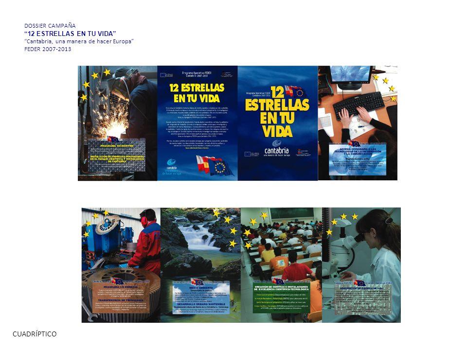 DOSSIER CAMPAÑA 12 ESTRELLAS EN TU VIDA Cantabria, una manera de hacer Europa FEDER 2007-2013 CUADRÍPTICO