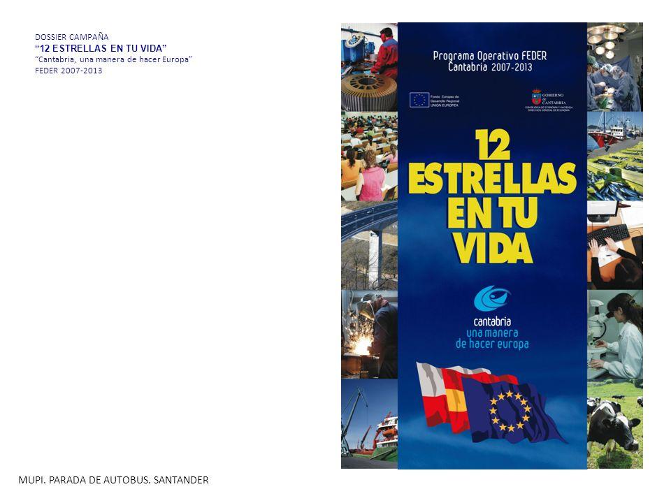 DOSSIER CAMPAÑA 12 ESTRELLAS EN TU VIDA Cantabria, una manera de hacer Europa FEDER 2007-2013 MUPI.