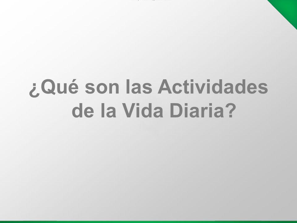 ¿Qué son las Actividades de la Vida Diaria?