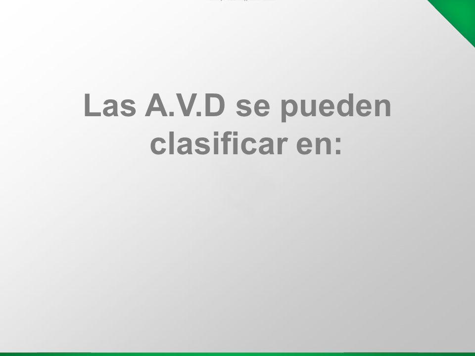 Las A.V.D se pueden clasificar en: