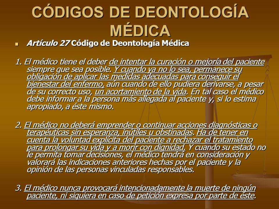 CÓDIGOS DE DEONTOLOGÍA MÉDICA Artículo 27 Código de Deontología Médica Artículo 27 Código de Deontología Médica 1.