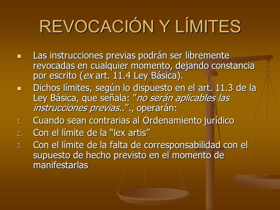 REVOCACIÓN Y LÍMITES Las instrucciones previas podrán ser libremente revocadas en cualquier momento, dejando constancia por escrito (ex art.
