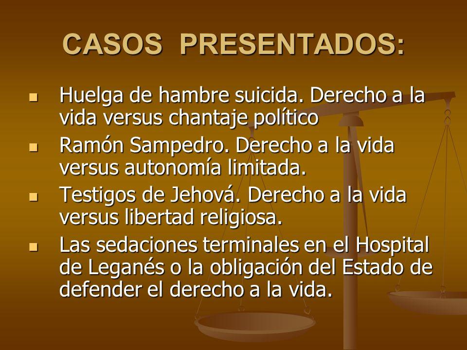 CASOS PRESENTADOS: Huelga de hambre suicida.