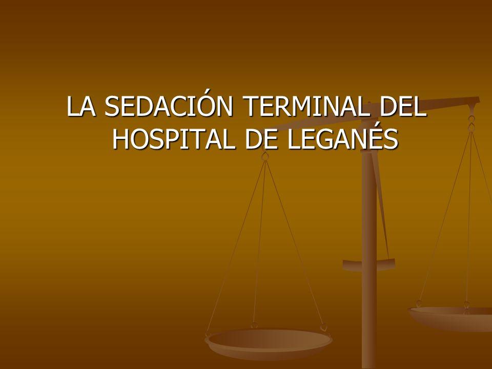 LA SEDACIÓN TERMINAL DEL HOSPITAL DE LEGANÉS