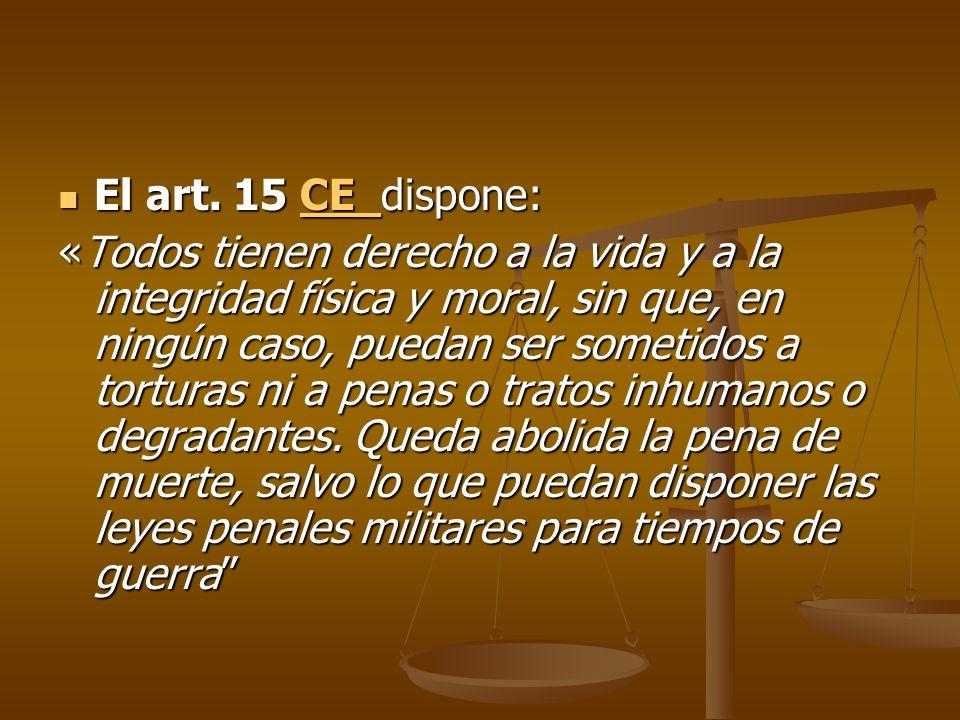 El art.15 CE dispone: El art.