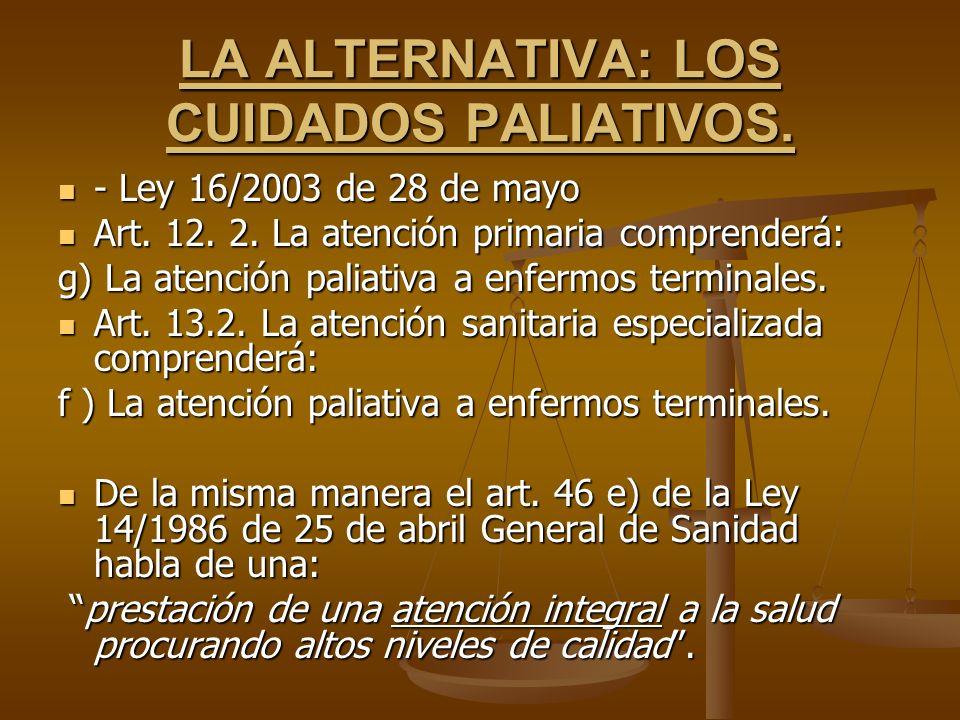 LA ALTERNATIVA: LOS CUIDADOS PALIATIVOS.