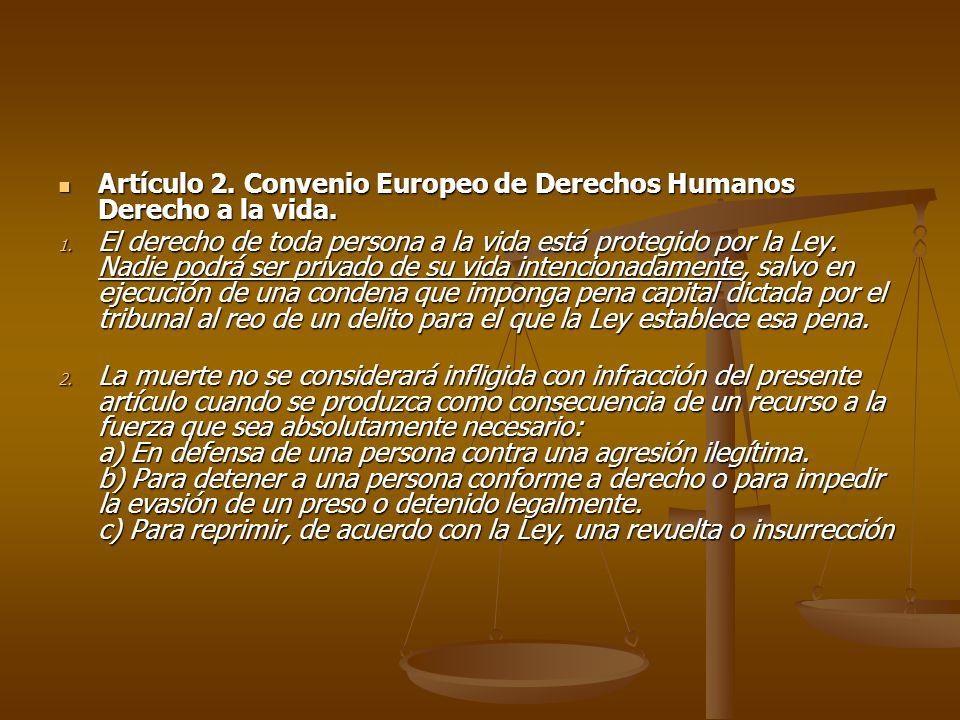 Artículo 2.Convenio Europeo de Derechos Humanos Derecho a la vida.