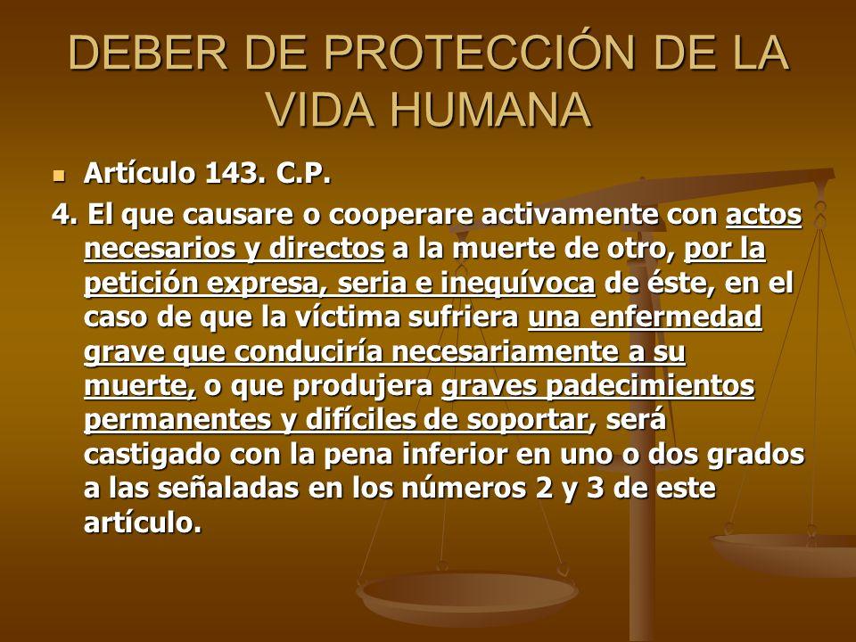DEBER DE PROTECCIÓN DE LA VIDA HUMANA Artículo 143.