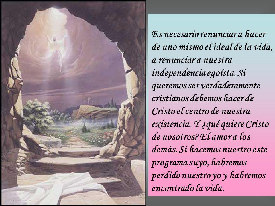 Es una ley fundamental de la vida cristiana. Pero la exhortación a perder la propia vida no es para Jesús solamente una invitación a soportar el marti