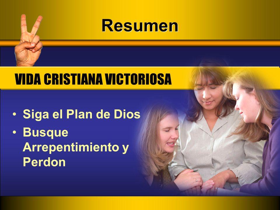 Resumen Siga el Plan de Dios Busque Arrepentimiento y Perdon VIDA CRISTIANA VICTORIOSA