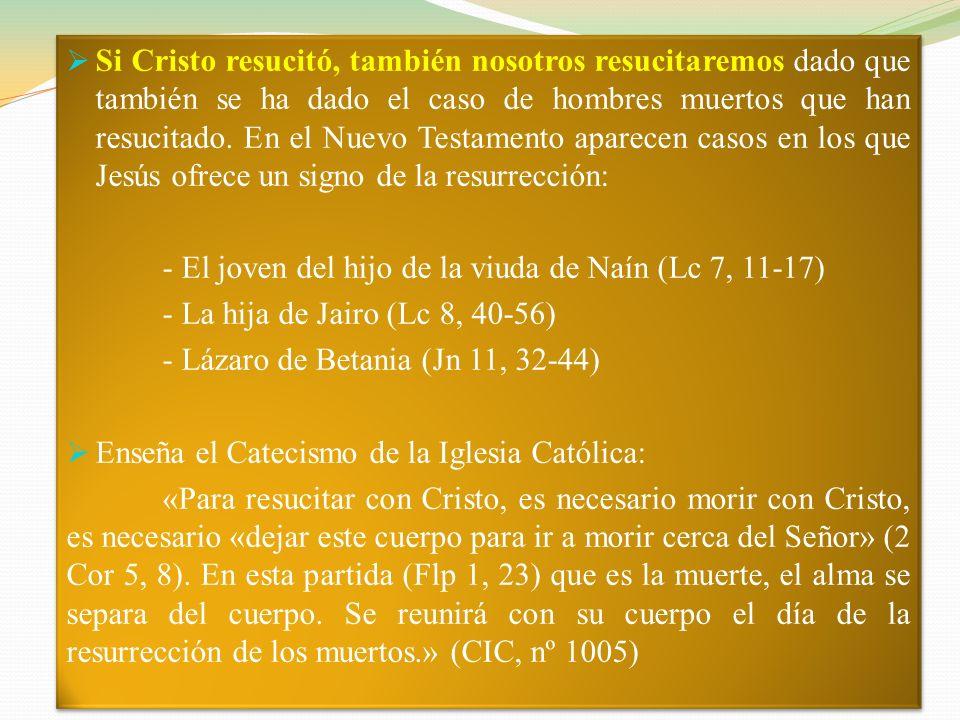 2. La resurrección de la carne tiene un marcado sentido antropológico. La realidad del hombre, según la concepción cristiana, demanda que el cuerpo de