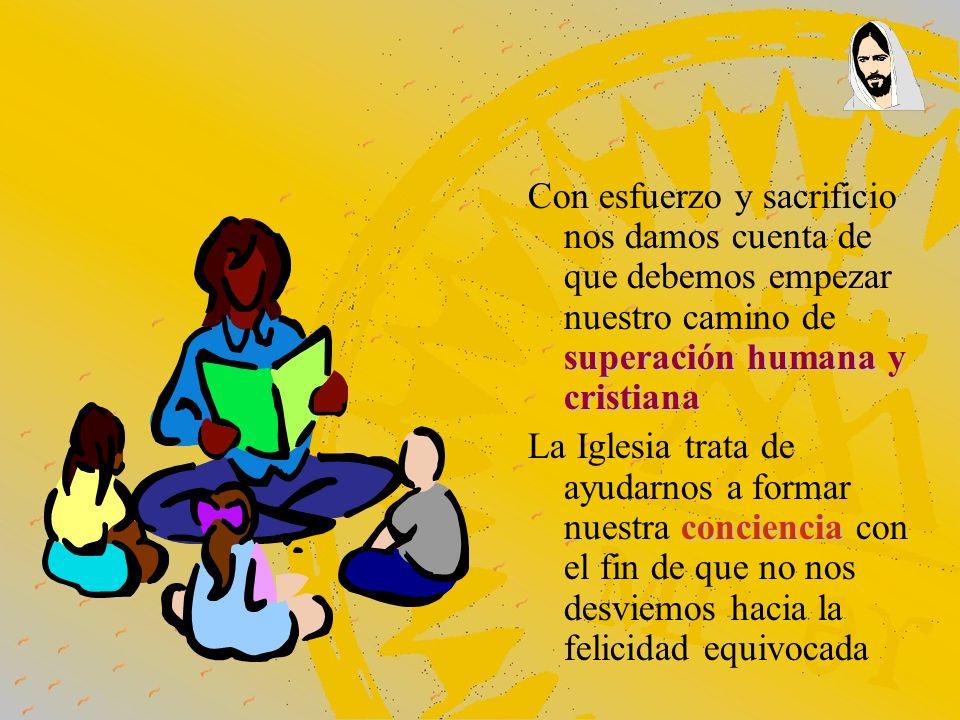 superación humana y cristiana Con esfuerzo y sacrificio nos damos cuenta de que debemos empezar nuestro camino de superación humana y cristiana concie