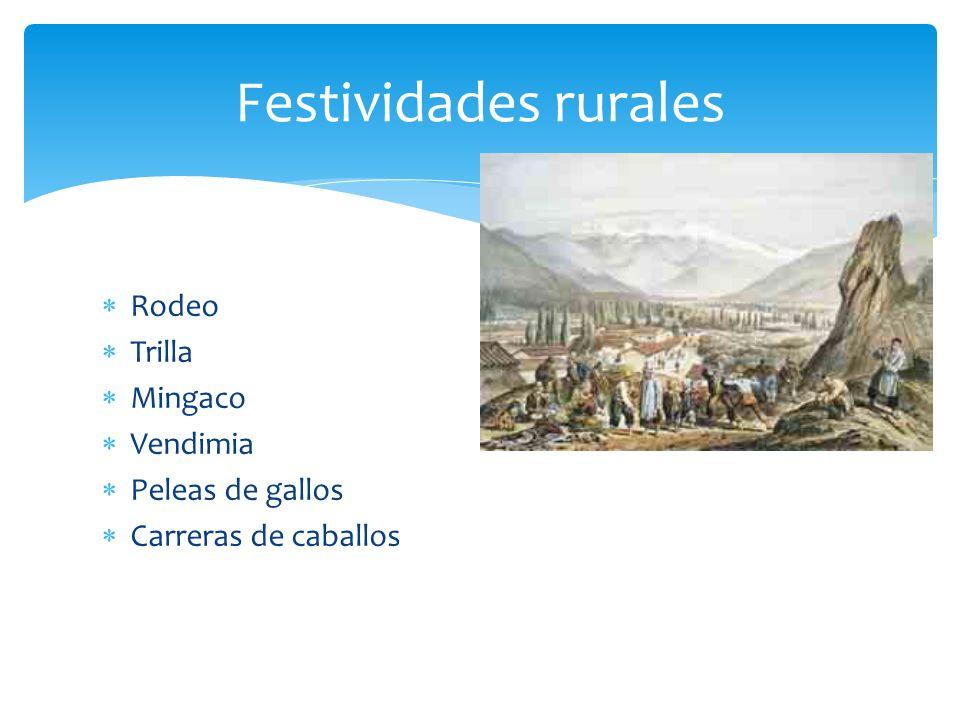 Rodeo Trilla Mingaco Vendimia Peleas de gallos Carreras de caballos Festividades rurales