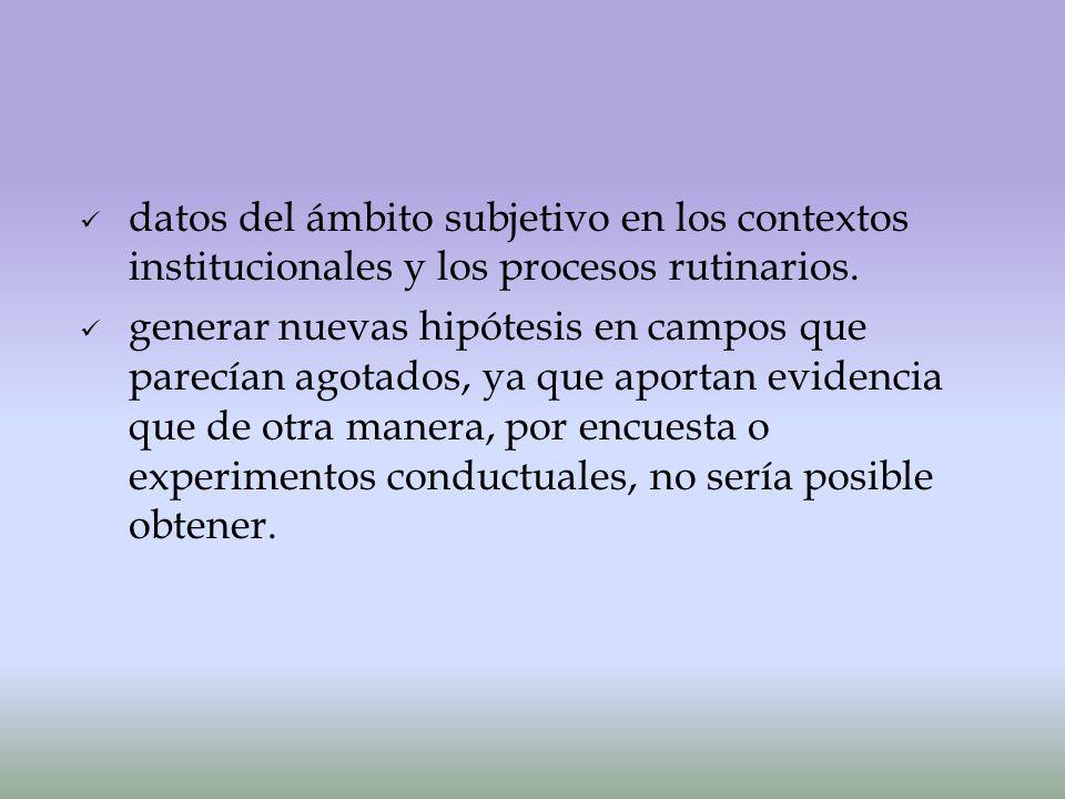 datos del ámbito subjetivo en los contextos institucionales y los procesos rutinarios.