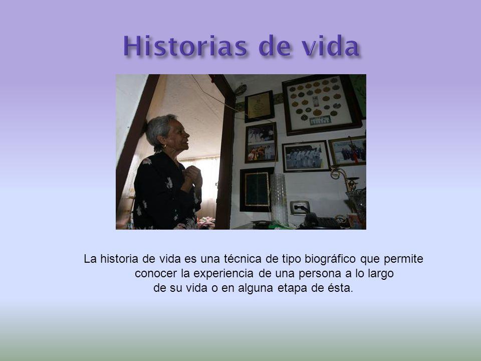 La historia de vida es una técnica de tipo biográfico que permite conocer la experiencia de una persona a lo largo de su vida o en alguna etapa de ésta.