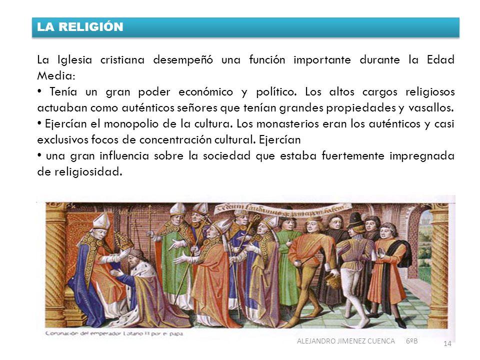La Iglesia cristiana desempeñó una función importante durante la Edad Media: Tenía un gran poder económico y político. Los altos cargos religiosos act