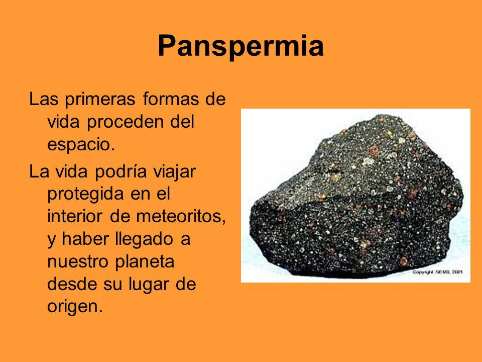 Panspermia Puntos a favor: -En las nebulosas se han descubierto moléculas orgánicas.