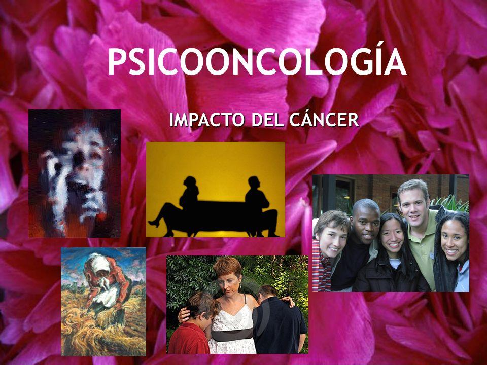PSICOONCOLOGÍA IMPACTO DEL CÁNCER
