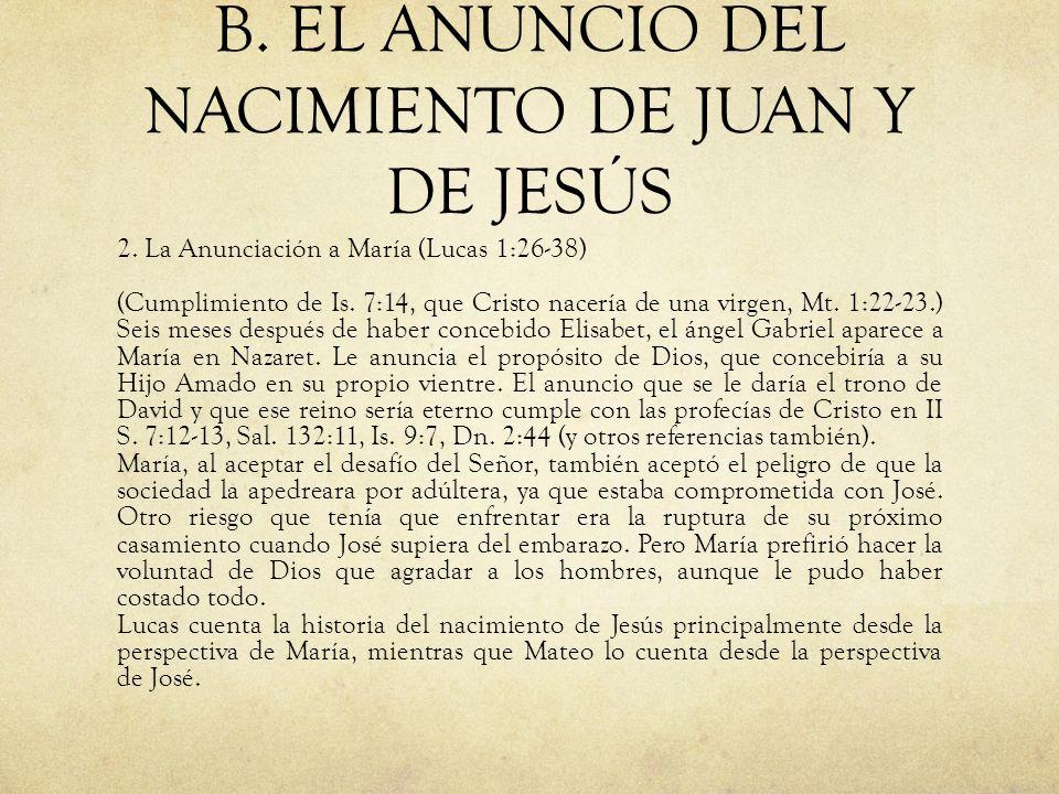 B. EL ANUNCIO DEL NACIMIENTO DE JUAN Y DE JESÚS 2. La Anunciación a María (Lucas 1:26-38) (Cumplimiento de Is. 7:14, que Cristo nacería de una virgen,