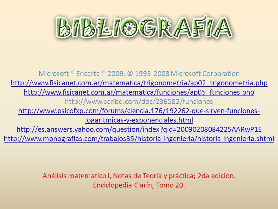 Microsoft ® Encarta ® 2009. © 1993-2008 Microsoft Corporation http://www.fisicanet.com.ar/matematica/trigonometria/ap02_trigonometria.php http://www.f