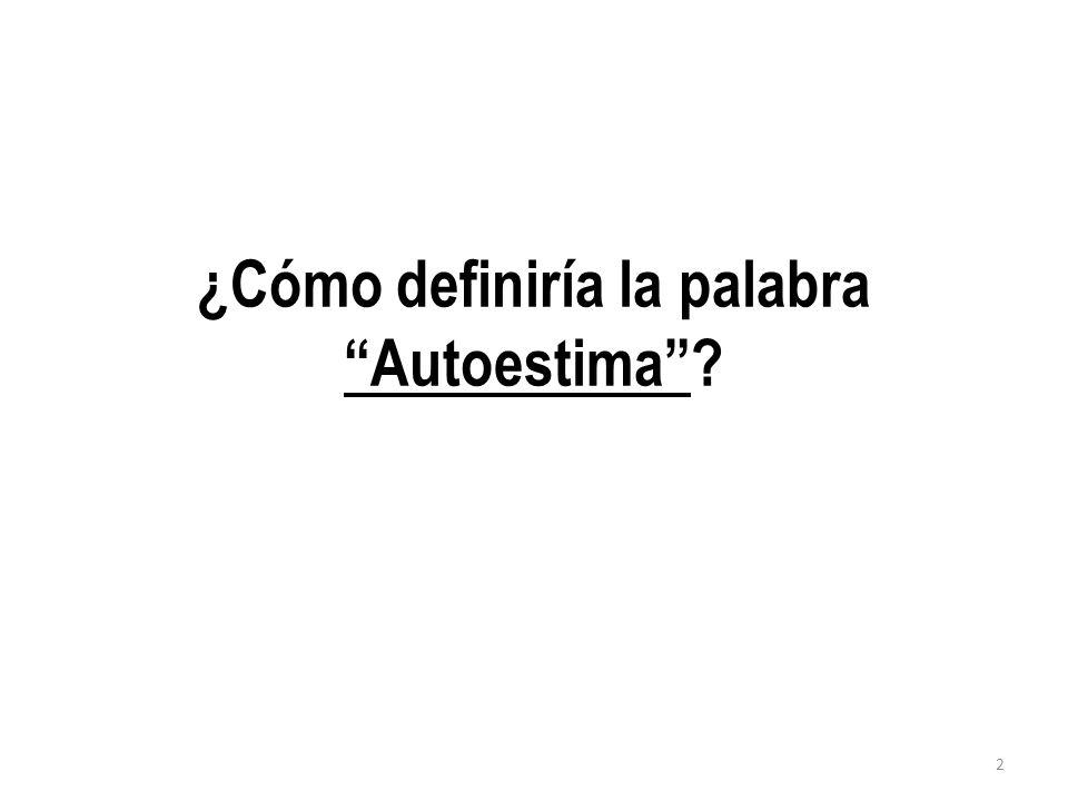 ¿Cómo definiría la palabra Autoestima? 2