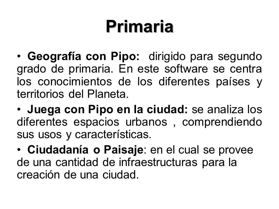 Primaria Geografía con Pipo: dirigido para segundo grado de primaria. En este software se centra los conocimientos de los diferentes países y territor