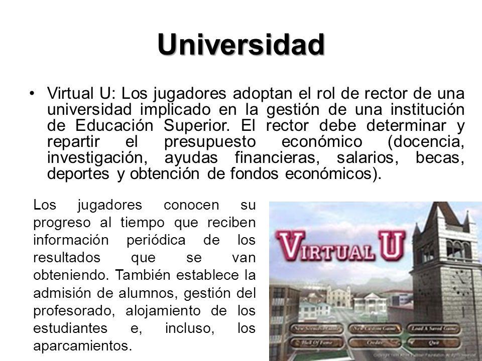 Universidad Virtual U: Los jugadores adoptan el rol de rector de una universidad implicado en la gestión de una institución de Educación Superior.