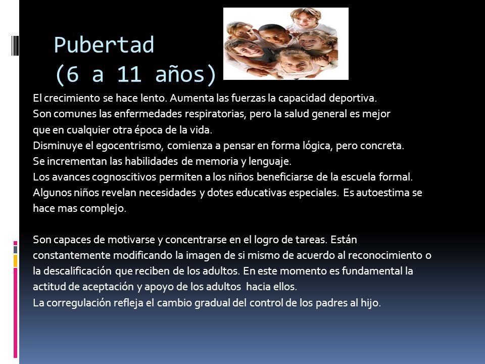 Adolescencia y Adultez temprana (11 a alrededor de 20 años) El crecimiento físico y otros cambios son rápidos y profundos.