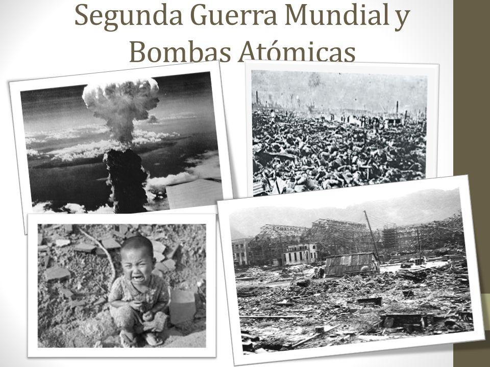 Segunda Guerra Mundial y Bombas Atómicas