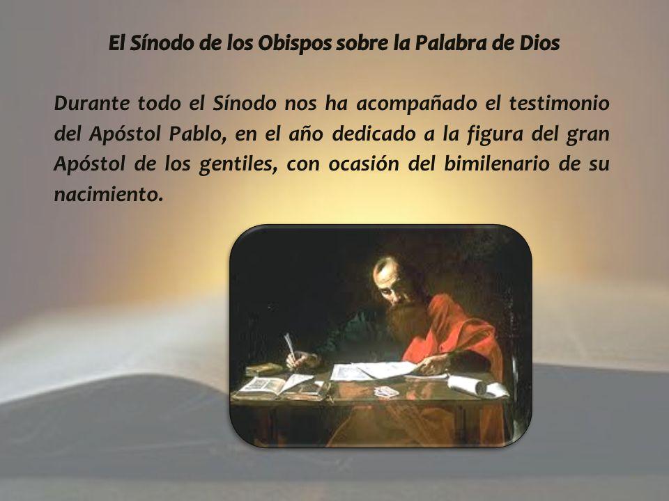 Durante todo el Sínodo nos ha acompañado el testimonio del Apóstol Pablo, en el año dedicado a la figura del gran Apóstol de los gentiles, con ocasión del bimilenario de su nacimiento.