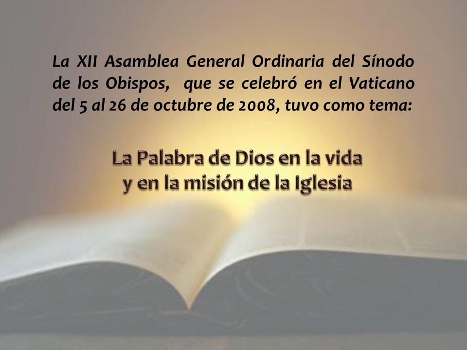 La XII Asamblea General Ordinaria del Sínodo de los Obispos, que se celebró en el Vaticano del 5 al 26 de octubre de 2008, tuvo como tema: