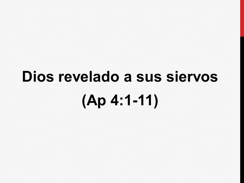 Dios revelado a sus siervos (Ap 4:1-11)