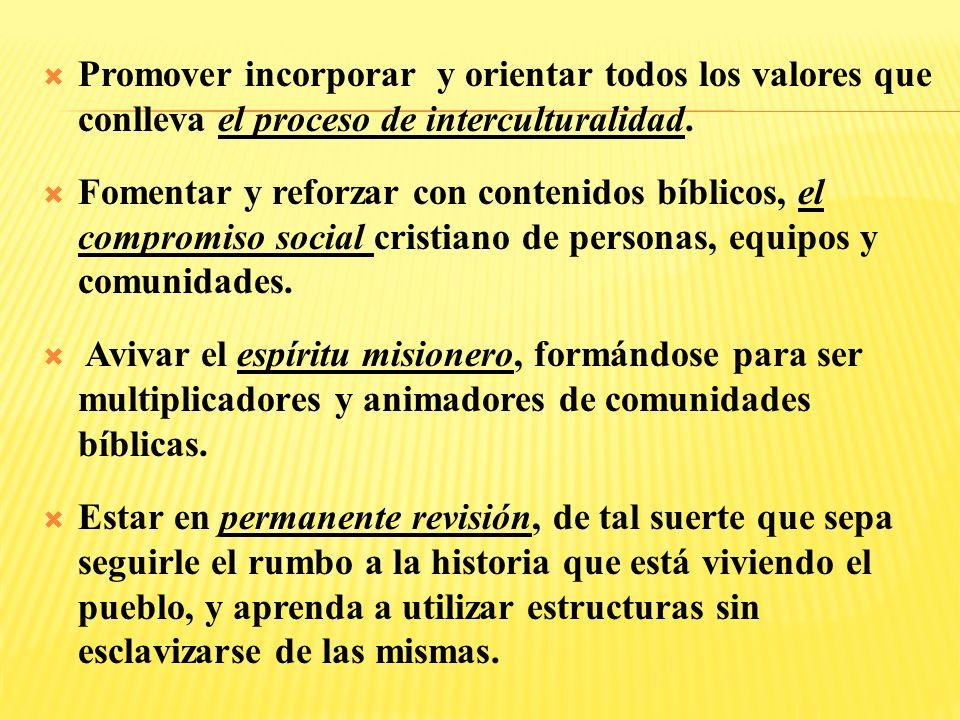 Promover incorporar y orientar todos los valores que conlleva el proceso de interculturalidad.