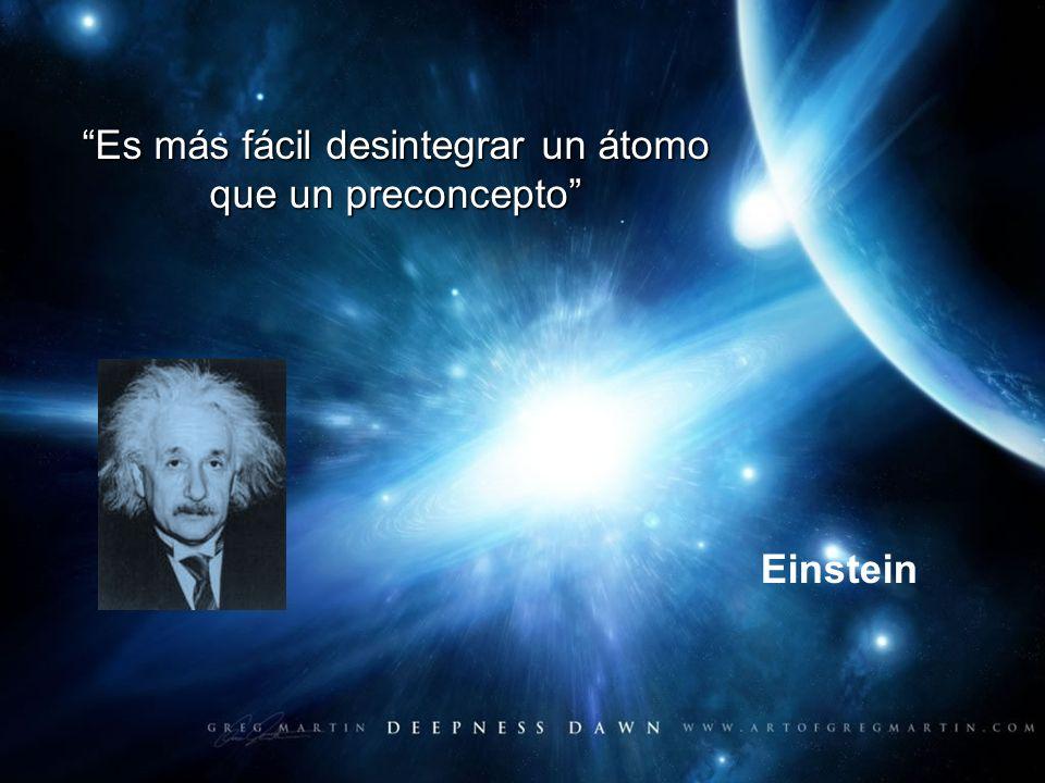 Es más fácil desintegrar un átomo que un preconcepto Einstein