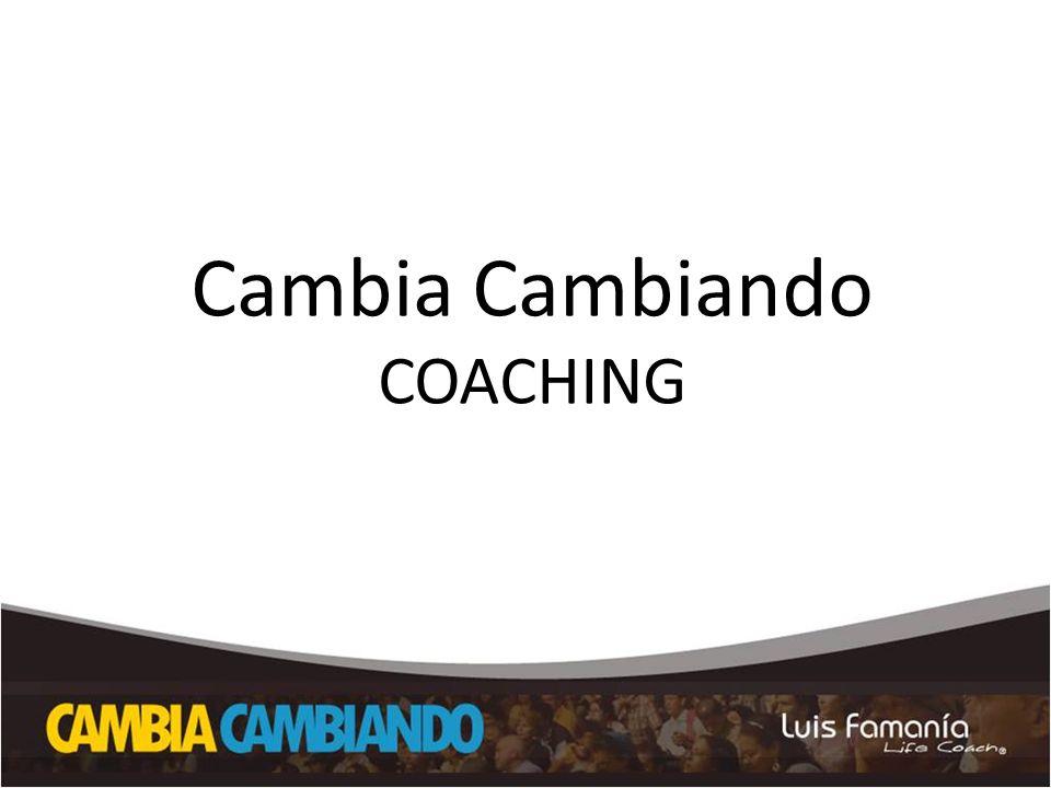 1.Proceso de cambio.2.Coaching. 3.Habilidades del coach.