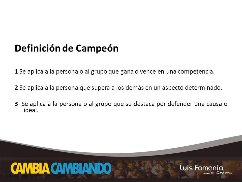 Definición de Campeón 1 Se aplica a la persona o al grupo que gana o vence en una competencia.