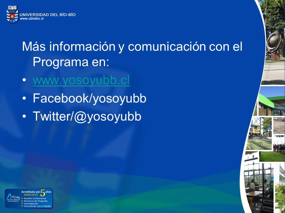 Más información y comunicación con el Programa en: www.yosoyubb.cl Facebook/yosoyubb Twitter/@yosoyubb